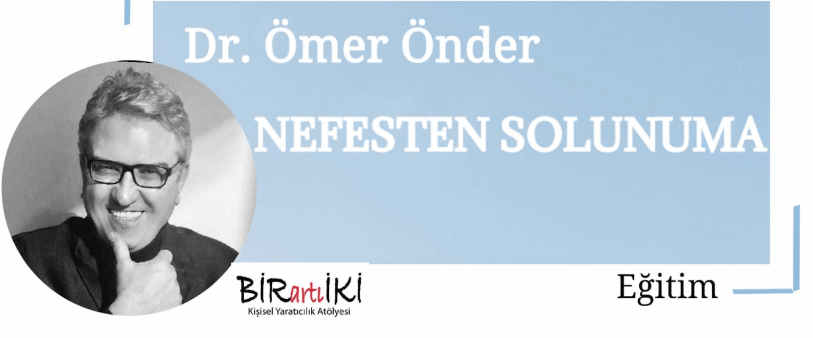 Dr. Ömer Önder ile Nefesten Solunuma