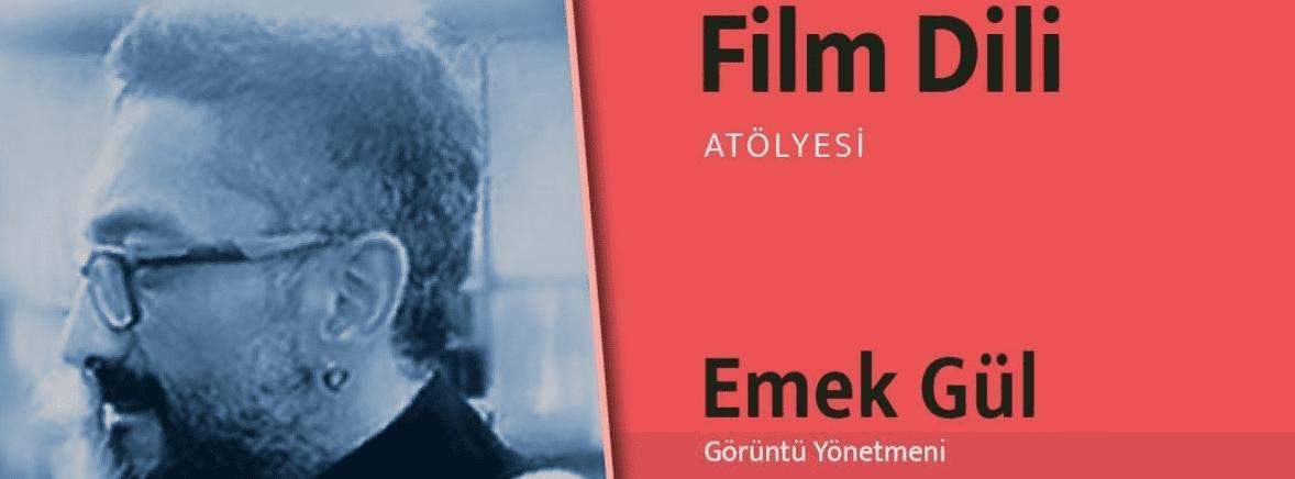 Emek Gül ile Online Film Dili Atölyesi